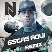 Estas Aqui (Reggaeton Remix) de Nicky Jam