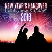 New Year's Hangover: Best of Lounge & Chillout 2016 de Various Artists