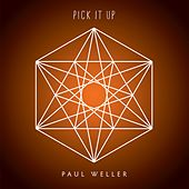 Pick It Up von Paul Weller
