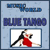Music Wolrd, Blue Tango by Various Artists