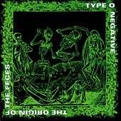 Origin Of The Feces by Type O Negative
