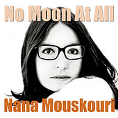 No Moon At All von Nana Mouskouri