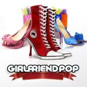 Girlfriend Pop by Various Artists