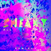 All I Need (Remixes) von Sneaky Sound System
