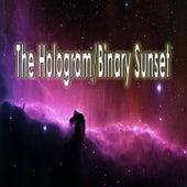 The Hologram/Binary Sunset by Masterx