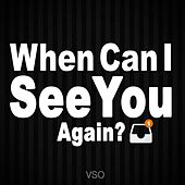 When Can I See You Again by Vso