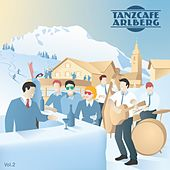 Tanzcafe Arlberg, Vol. 2 by Various Artists