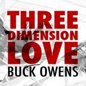 Three Dimension Love by Buck Owens