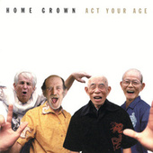 Act Your Age by Homegrown