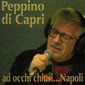 Ad Occhi Chiusi... Napoli by Peppino Di Capri