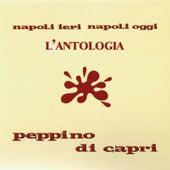 Napoli Ieri Napoli Oggi - L'Antologia by Peppino Di Capri