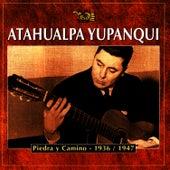 Piedra y Camino - 1936-1947 by Atahualpa Yupanqui