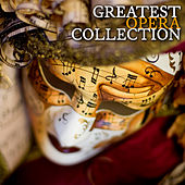 The Greatest Opera Collection by Various Artists