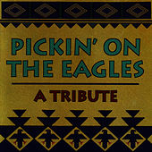 Pickin' On The Eagles by Pickin' On