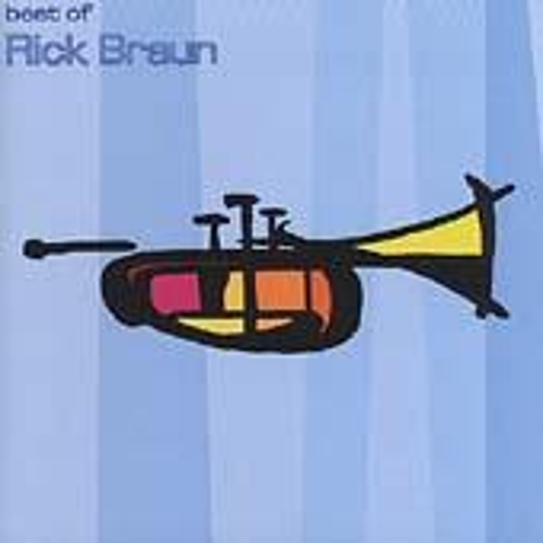 Best Of Rich Braun by Rick Braun