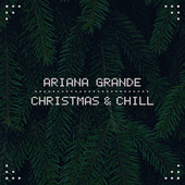 Christmas & Chill de Ariana Grande