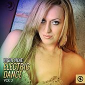Night Heat: Electric Dance, Vol. 3 by Various Artists