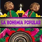 La Bohemia Popular by Various Artists