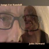 Songs for Randall de John Howard