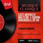 Liszt: Mephisto Waltz No. 1 - Chopin: Barcarolle, Op. 60 (Mono Version) by Leonard Pennario