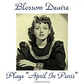 Blossom Dearie Plays April in Paris (Remastered 2015) by Blossom Dearie