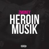 Heroin Musik by Zmoney