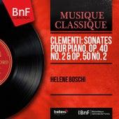 Clementi: Sonates pour piano, Op. 40 No. 2 & Op. 50 No. 2 (Mono Version) by Hélène Boschi