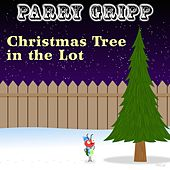 Christmas Tree in the Lot by Parry Gripp