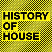 History Of House von Various Artists