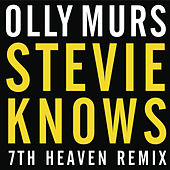 Stevie Knows (7th Heaven Club Mix) by Olly Murs