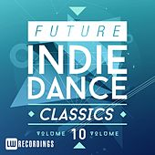 Future Indie Dance Classics, Vol. 10 - EP by Various Artists