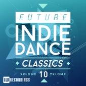 Future Indie Dance Classics, Vol. 10 - EP de Various Artists