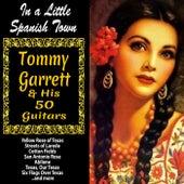 In a Little Spanish Town : Tommy Garrett and His 50 Guitars von Tommy Garrett