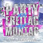 Party von Freitag auf Montag - Die Apres Ski Schlager Nacht 2016 auf Wolke 7 bis du Ham kummst (Mit den Hits von Karneval & Discofox) von Various Artists