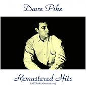 Remastered Hits (All Tracks Remastered 2015) by Dave Pike