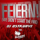 Feiern! (We Didn't Start The Fire) by DJ Ostkurve