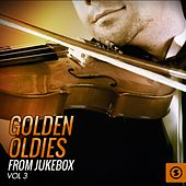 Golden Oldies from Jukebox, Vol. 3 by Various Artists