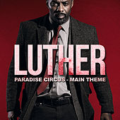 Luther Main Theme - Paradise Circus van L'orchestra Cinematique