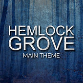 Hemlock Grove Main Theme van L'orchestra Cinematique