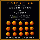 Rather Be (From the M&S Food