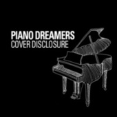 Piano Dreamers Cover Disclosure de Piano Dreamers