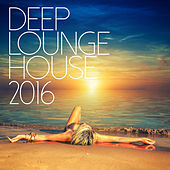 Deep Lounge House 2016 de Various Artists