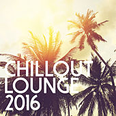 Chillout Lounge 2016 de Various Artists