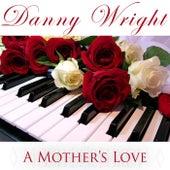 A Mother's Love de Danny Wright