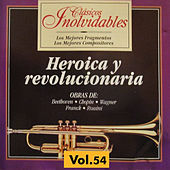 Clásicos Inolvidables Vol. 54, Heroica y Revolucionaria by Various Artists