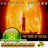 The Tears of the Sun by Physical Dreams