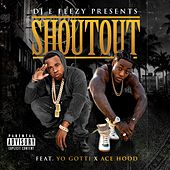 Shoutout (feat. Yo Gotti & Ace Hood) - Single de DJ E-Feezy
