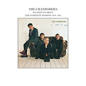 No Need To Argue (The Complete Sessions 1994-1995) de The Cranberries