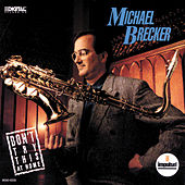 Don't Try This At Home by Michael Brecker