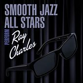 Smooth Jazz All Stars Perform Ray Charles de Smooth Jazz Allstars